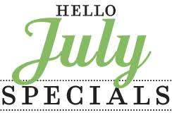 ... July Specials Only